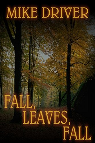 Book: Fall, Leaves, Fall - Book 1 - The Cletherwood Trilogy by Mike Driver