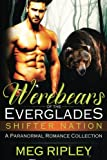 Werebears Of The Everglades: A Paranormal Romance Collection (Shifter Nation) by  Meg Ripley in stock, buy online here