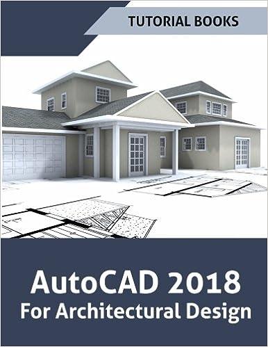 AutoCAD 2018 For Architectural Design Tutorial Books 9781546304500
