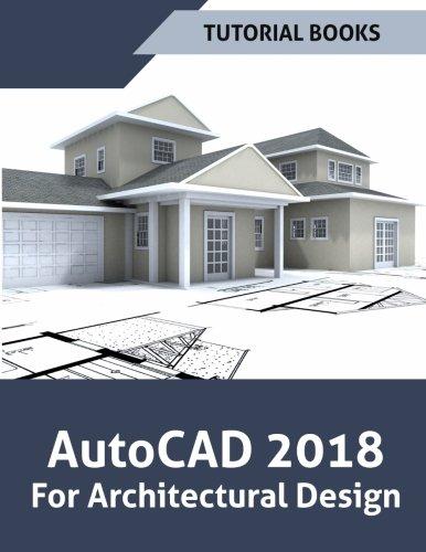 AutoCAD 2018 For Architectural Design