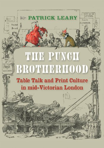 The Punch Brotherhood: Table Talk and Print Culture in Mid-Victorian London (Europe Victorian)
