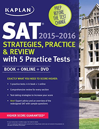 Kaplan SAT Strategies, Practice, and Review 2015-2016 with 5 Practice Tests: Book + Online + DVD (Kaplan Test (Strategies Dvd)