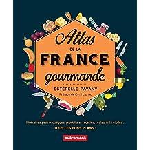 Atlas de la France gourmande. Itinéraires gastronomiques, produits et recettes, restaurants étoilés (ATLAS MONDE) (French Edition)