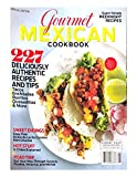 GOURMET MEXICAN COOKBOOK MAGAZINE, 227 DELICIOUSLY AUTHENTIC RECIPES AND TIPS