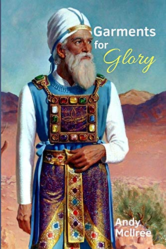 Garments for Glory: Types and Shadows of Israel's