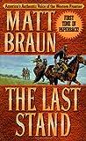 The Last Stand, Matt Braun, 0312966008