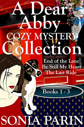 A Dear Abby Cozy Mystery Collection Books 1 - 3: End of the Lane, Be Still My Heart and The Last Ride by [Parin, Sonia]