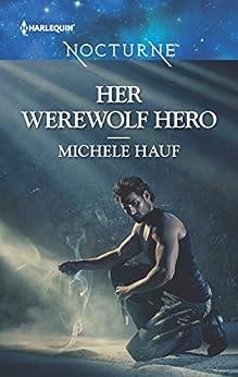 Her Werewolf Hero (Harlequin Nocturne) by [Hauf, Michele]