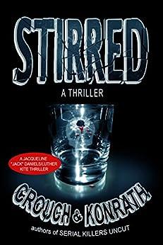 "Stirred (Jacqueline ""Jack"" Daniels/Luther Kite Thriller) (Jacqueline ""Jack"" Daniels Mysteries) by [Crouch, Blake, Konrath, J.A.]"