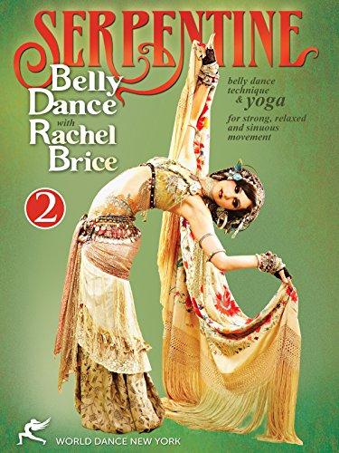 - Serpentine: Belly Dance with Rachel Brice 2