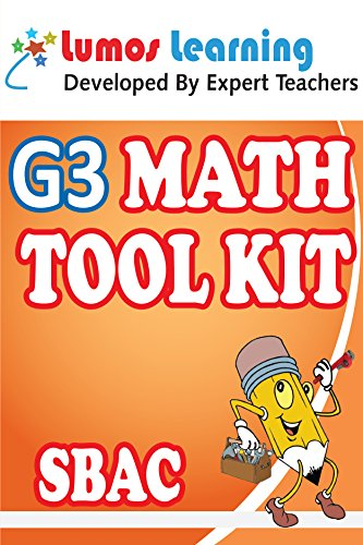 Grade 3 Math Tool Kit for Educators: Standards Aligned Sample Questions, Apps, Books, Articles and Videos to Promote Personalized Learning and Student ... SBAC Edition (Teacher Resource Kit Book 1)