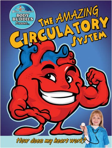 The Amazing Circulatory System: How Does My Heart Work? (Slim Goodbody's Body Buddies)