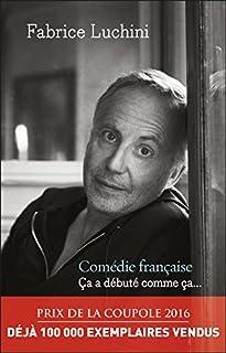 Comédie française : ça a débuté comme ça..., Luchini, Fabrice
