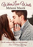 When Love Waits (When Love trilogy Book 1)