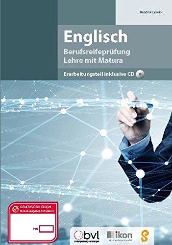Berufsreifeprüfung Englisch - Erarbeitungsteil inkl. CD: komplett in Farbe (ikon Berufsreifeprüfung Lehre mit Matura)