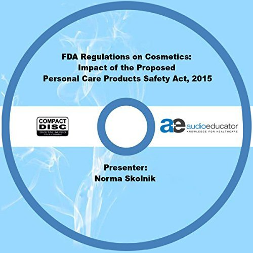 FDA Regulations on Cosmetics: Impact of the Proposed Personal Care Products Safety Act, 2015