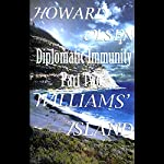 Diplomatic Immunity Part II: Williams Island | Howard Olsen