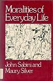 Moralities of Everyday Life, John Sabini and Maury Silver, 0195030168