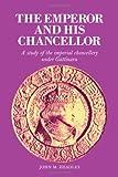 The Emperor and His Chancellor, John M. Headley, 0521244447