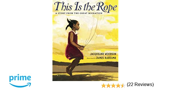 This Is the Rope: A Story from the Great Migration: Jacqueline ...