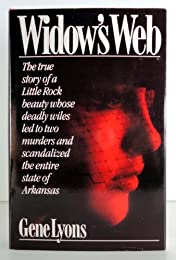 Widow's Web (The Scandalous Story of Sex and Murder That Rocked Arkansas from Top to Bottom)