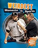 Weirdest Moments in Sports, Marty Gitlin, 1617839264