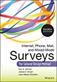 Internet, Phone, Mail, and Mixed-Mode Surveys : The Tailored Design Method, Dillman, Don A. and Christian, Leah Melani, 1118456149