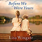 Before We Were Yours: A Novel | Lisa Wingate