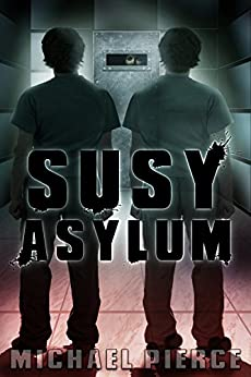 SUSY Asylum (Lorne Family Vault Book 2) by [Pierce, Michael]