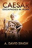 Caesar: Escapades in Rome (Historical stories)