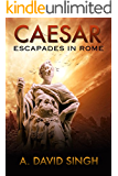 Caesar: Escapades in Rome (Historical stories) (English Edition)