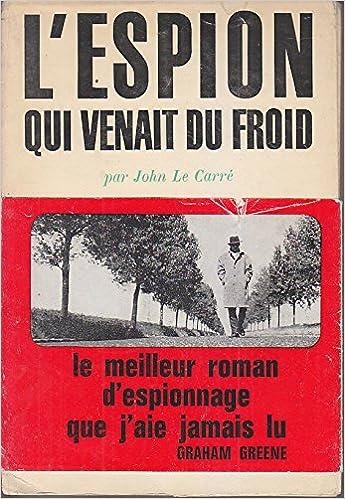 Amazon.fr - L'espion qui venait du froid - Le Carré, John - Livres