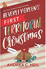 Beverley Green's First Territorial Christmas: Book Two of the Beverley Green Adventures Paperback