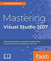 Mastering Visual Studio 2017 Front Cover