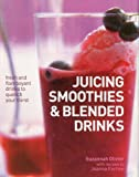 Juicing, Smoothies and Blended Drinks, Suzannah Olivier and Joanna Farrow, 0754824179