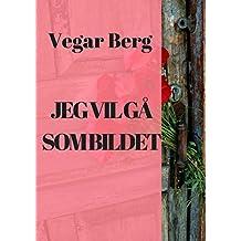 Jeg vil gå som bildet (Norwegian Edition)