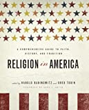img - for Religion in America: A Comprehensive Guide to Faith, History, and Tradition book / textbook / text book