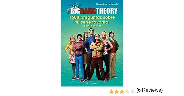 The Big Bang Theory. 1.600 preguntas sobre tu serie favorita Series y Películas: Amazon.es: Faberman, Adam, Saitó, Simón: Libros