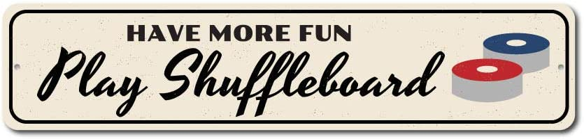 """Have More Fun Play Shuffleboard Sign, Custom Game Winner Gift Sign, Family Game Room Man Cave Aluminum Decor - 4"""" x 18"""""""