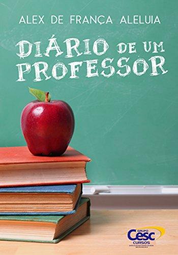 DIÁRIO DE UM PROFESSOR: Uma reflexão de professor para professor