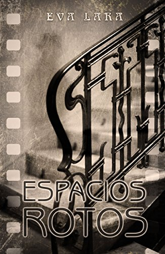 Espacios Rotos (Spanish Edition) by [Lara, Eva]