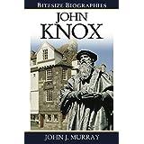 John Knox (Bitesize Biographies Book 7)