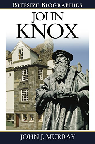 John Knox (Bitesize Biographies Book 7)