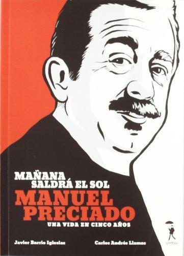 Mañana saldrá el sol: Manuel Preciado, una vida en cinco años