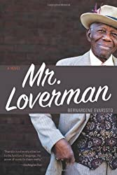 Mr. Loverman by Bernardine Evaristo (2014-04-01)