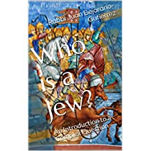 Who is a Jew?: An Introduction to a Complex Question (Introduction to Judaism Series Book 3)