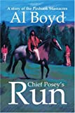 Chief Posey's Run, Al Boyd, 0595315380