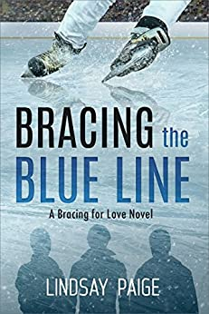Bracing the Blue Line (Bracing for Love Series Book 1) by [Paige, Lindsay]