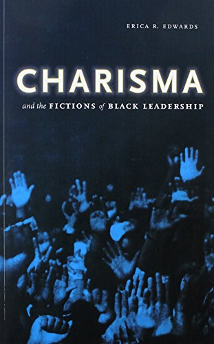 Charisma and the Fictions of Black Leadership (Difference Incorporated)