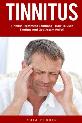 Tinnitus Treatment Solutions Instant Miracle